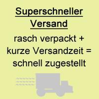 Superschneller Versand - rasch verpackt und kurze Versandzeit = schnell zugestellt!